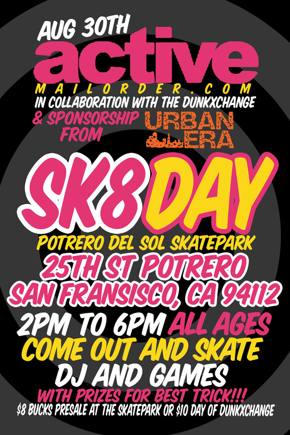 Reminder for the San Francisco DunkXchange Sk8 Day!!!