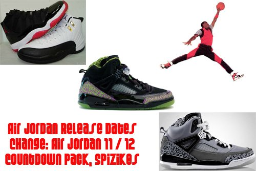 purchase cheap e03f1 9637d Release Date Change  Air Jordan 11 - 12 Countdown Pack and Spizikes