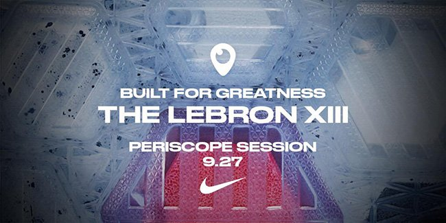 LeBron James Nike LeBron 13 Periscope