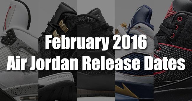 February 2016 Air Jordan Release Dates
