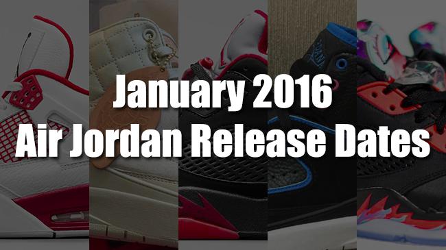 January 2016 Air Jordan Release Dates