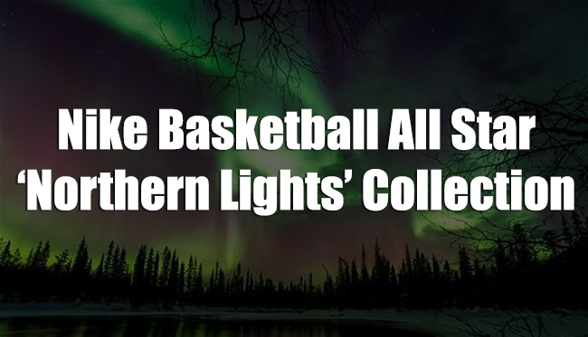 Nike Basketball 2016 All Star Northern Lights