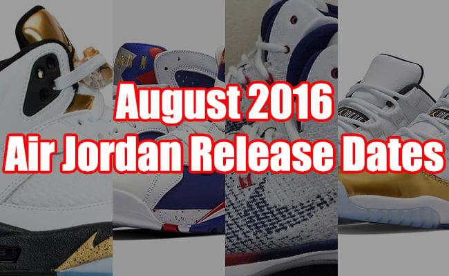 August 2016 Air Jordan Release Dates