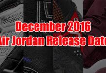 December 2016 Air Jordan Release Dates