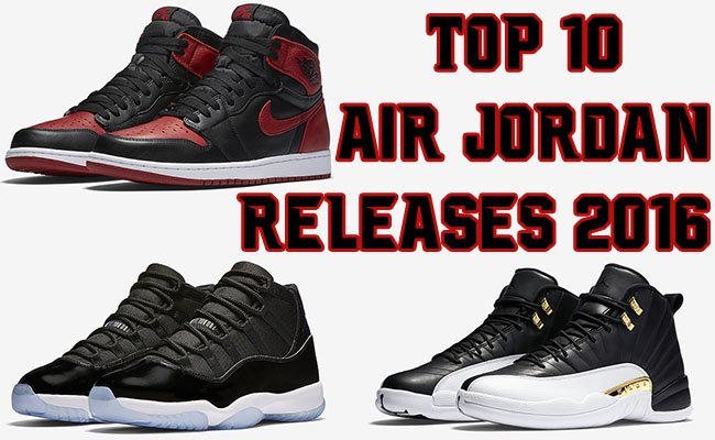 new arrival 5f073 04db1 Top 10 Air Jordan Releases of 2016 | SneakerFiles