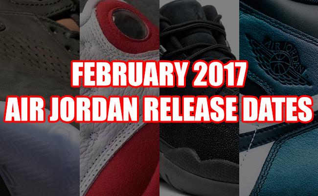 February 2017 Air Jordan Release Dates
