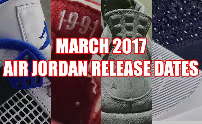 March 2017 Air Jordan Release Dates