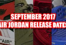 September 2017 Air Jordan Release Dates