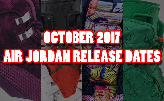 October 2017 Air Jordan Release Dates
