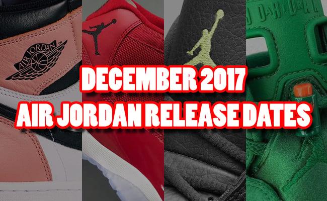 December 2017 Air Jordan Release Dates