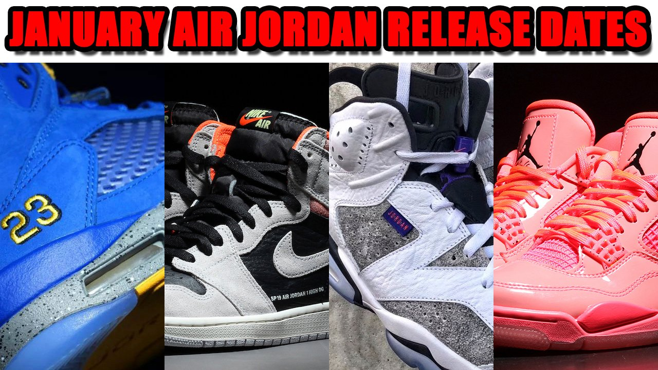57b2b058daec January 2019 Air Jordan Release Dates + Price