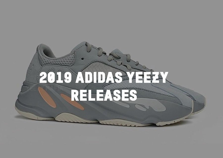 wholesale dealer 2499c ec328 2019 adidas Yeezy Release Dates + Colorways 350 V2, 700 ...