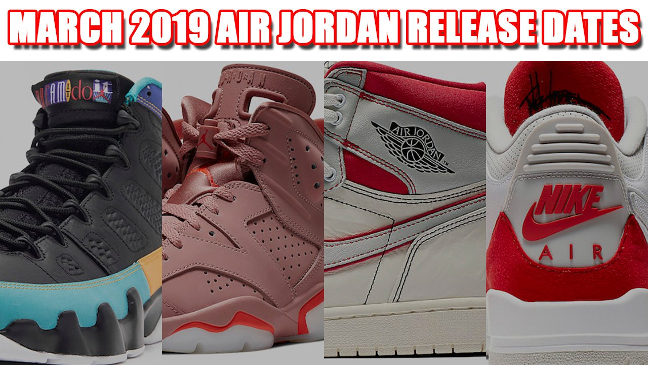 6330925a87f40d March 2019 Air Jordan Release Dates + Prices